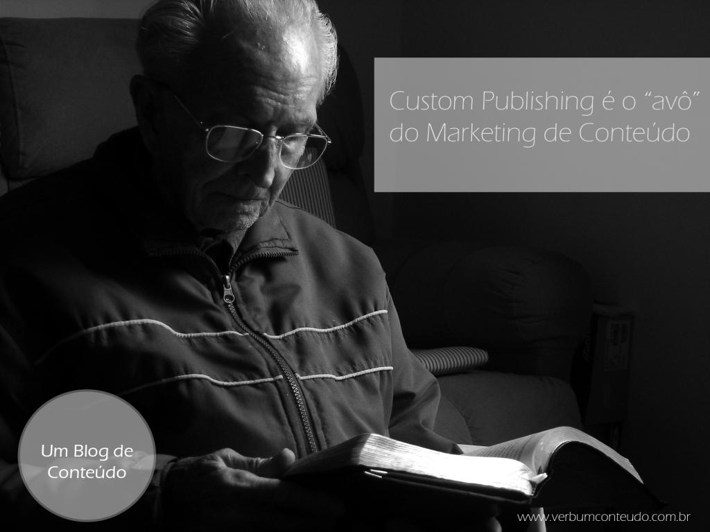"""Custom Publishing é o """"avô"""" na história do Marketing de Conteúdo"""