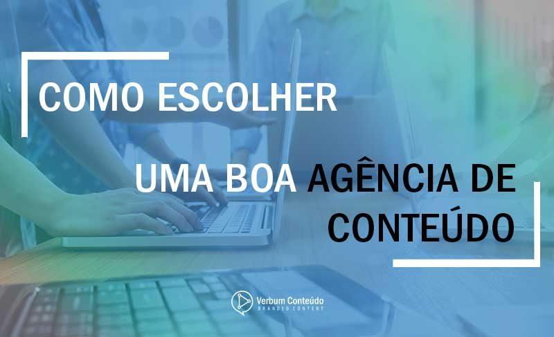 Agência de Conteúdo | Como escolher uma boa empresa de produção de conteúdo