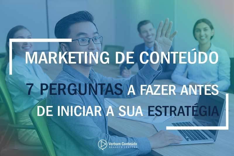 Marketing-de-Conteúdo---7-perguntas-a-fazer-antes-de-iniciar-a-sua-estratégia