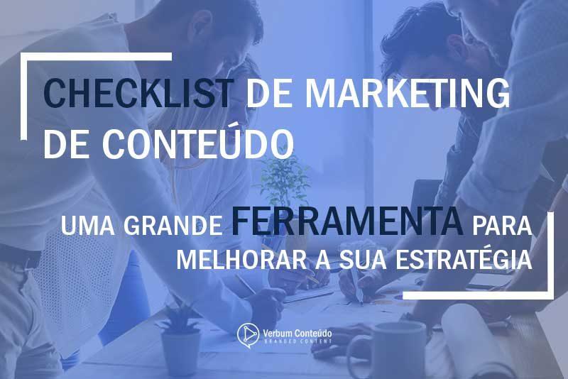 Checklist de Marketing de Conteúdo | Uma grande ferramenta para melhorar a sua estratégia