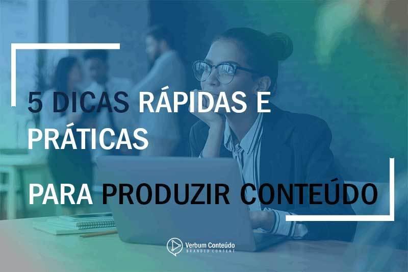 5-Dicas-rápidas-e-práticas-para-produzir-conteúdo