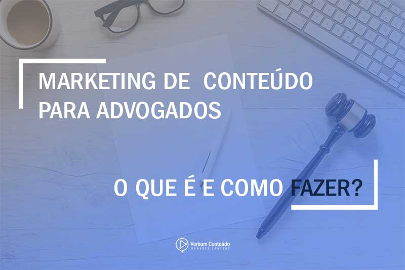 Marketing-de-Conteúdo-para-Advogados---O-que-é-e-como-fazer