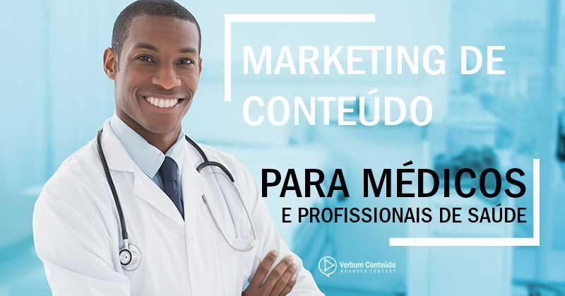 Marketing de Conteúdo para Médicos e profissionais de saúde | O que é e como fazer?
