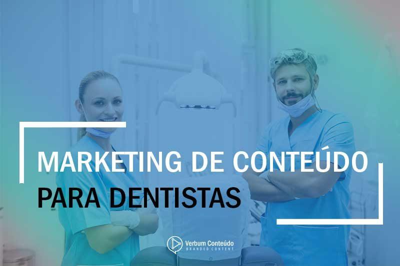 Marketing de Conteúdo para Dentistas | Aprenda a impulsionar os negócios da sua clínica