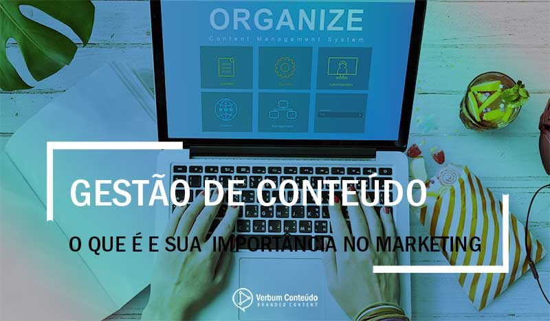 Gestão de conteúdo | O que é e qual sua importância no Marketing